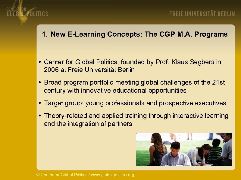 1. New E-Learning Concepts: The CGP M. A. Programs • Center for Global Politics,