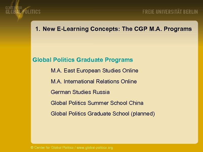 1. New E-Learning Concepts: The CGP M. A. Programs Global Politics Graduate Programs M.