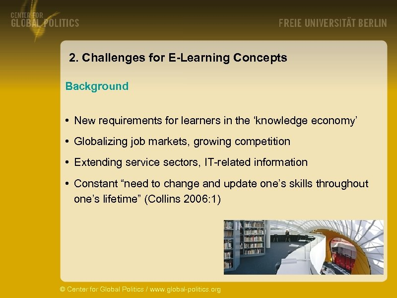 2. Challenges for E-Learning Concepts Background • New requirements for learners in the 'knowledge
