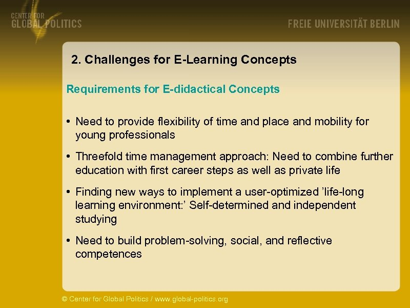 2. Challenges for E-Learning Concepts Requirements for E-didactical Concepts • Need to provide flexibility