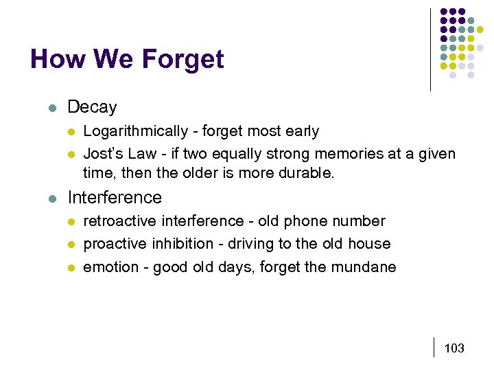 How We Forget l Decay l l l Logarithmically - forget most early Jost's