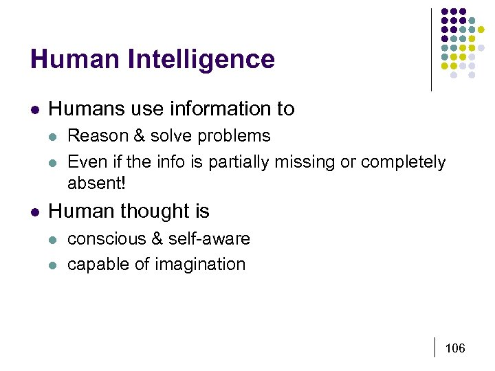 Human Intelligence l Humans use information to l l l Reason & solve problems