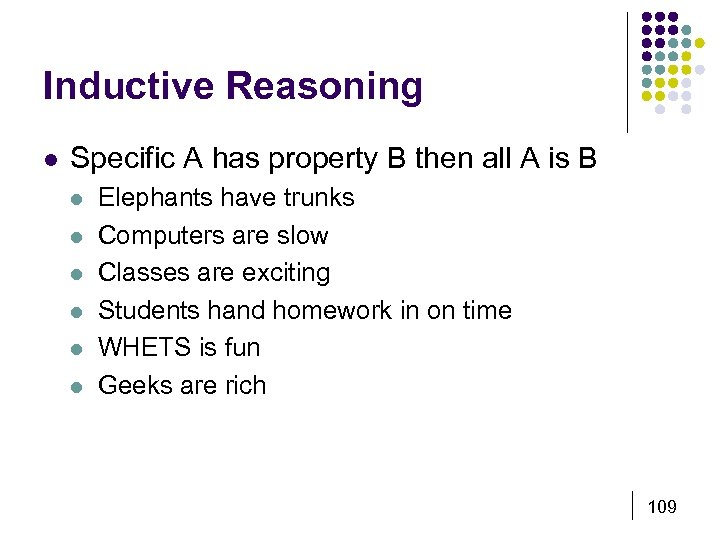 Inductive Reasoning l Specific A has property B then all A is B l