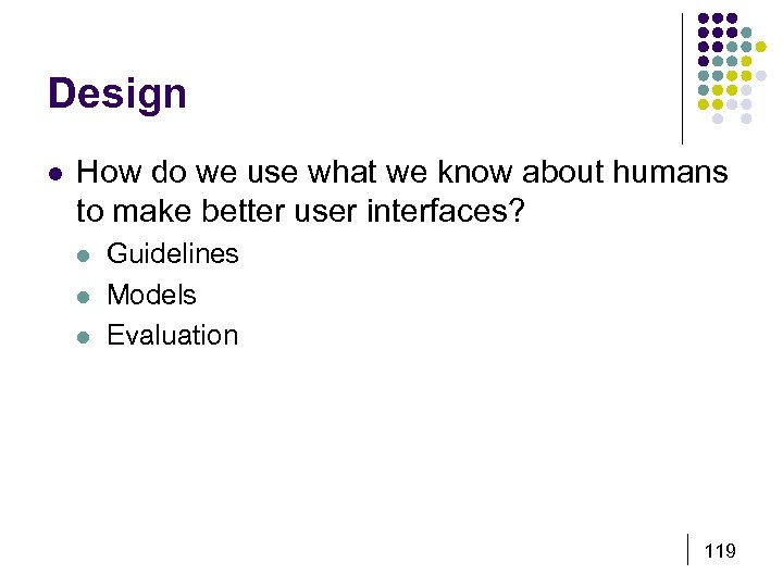 Design l How do we use what we know about humans to make better