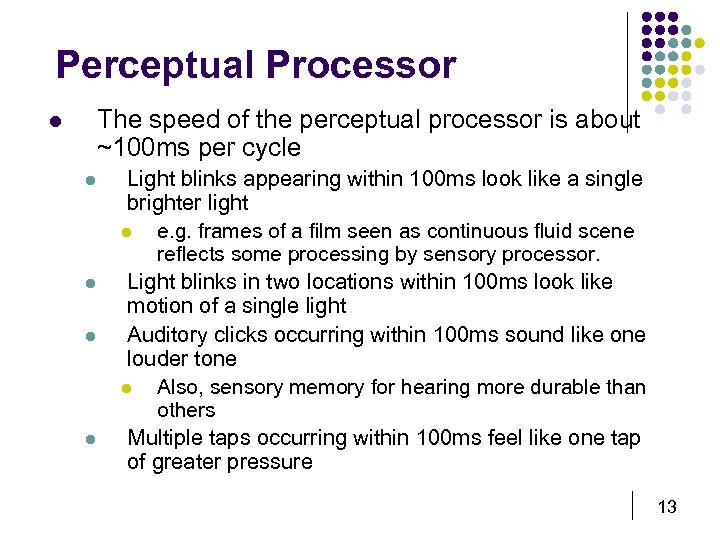 Perceptual Processor The speed of the perceptual processor is about ~100 ms per cycle