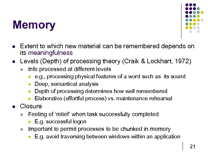 Memory l l Extent to which new material can be remembered depends on its