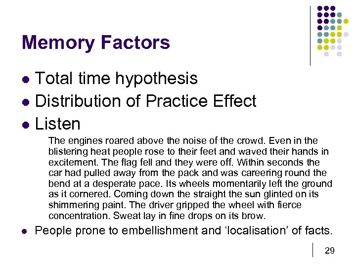 Memory Factors Total time hypothesis l Distribution of Practice Effect l Listen l The