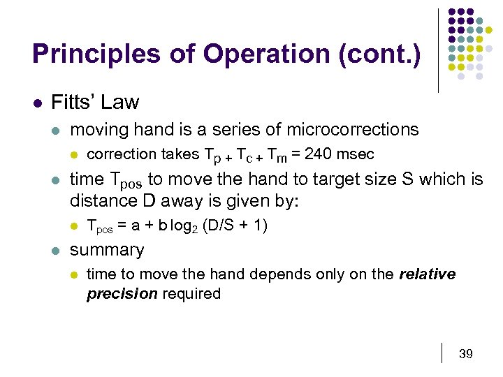 Principles of Operation (cont. ) l Fitts' Law l moving hand is a series
