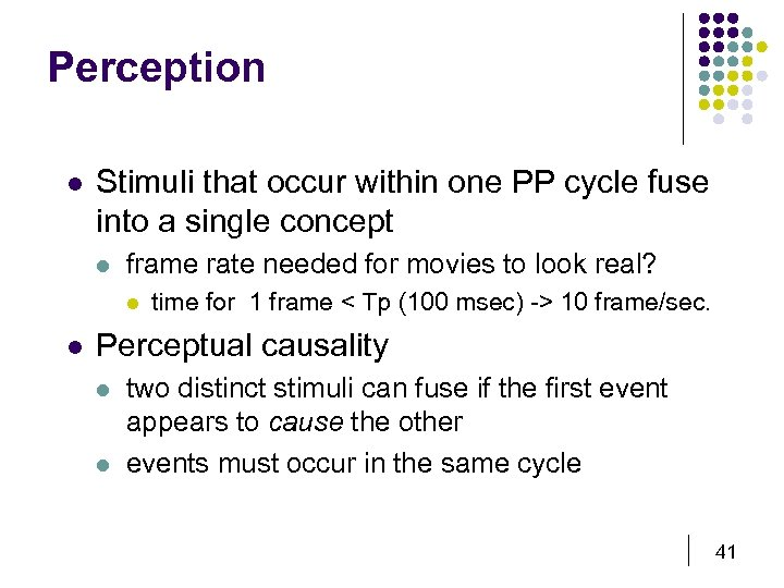 Perception l Stimuli that occur within one PP cycle fuse into a single concept