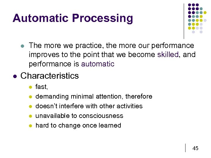 Automatic Processing l l The more we practice, the more our performance improves to