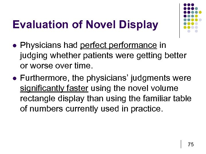 Evaluation of Novel Display l l Physicians had perfect performance in judging whether patients