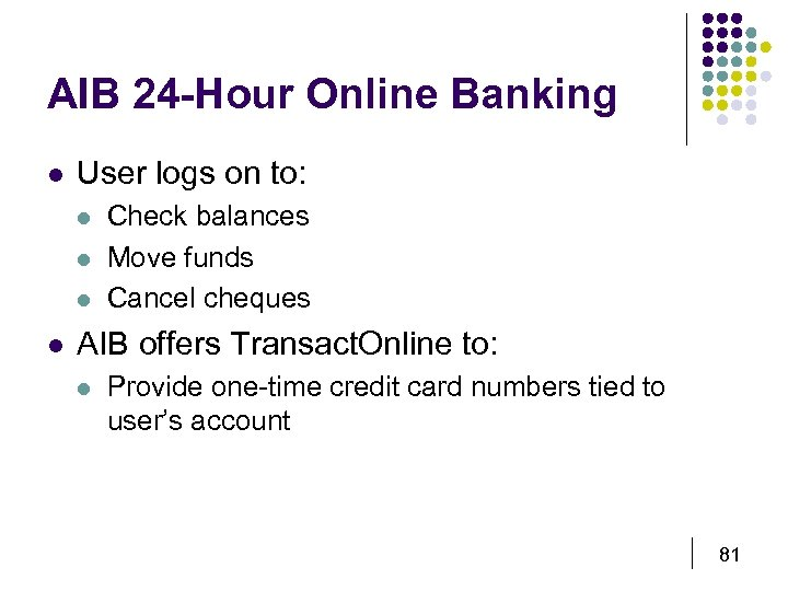 AIB 24 -Hour Online Banking l User logs on to: l l Check balances