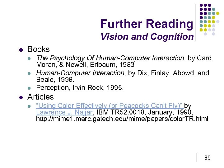 Further Reading Vision and Cognition l Books l l The Psychology Of Human-Computer Interaction,