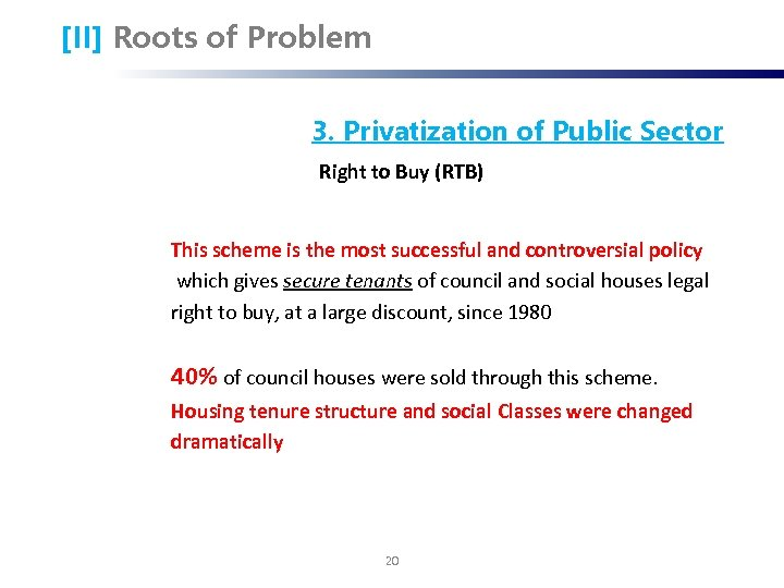 [II] Roots of Problem 3. Privatization of Public Sector Right to Buy (RTB) This