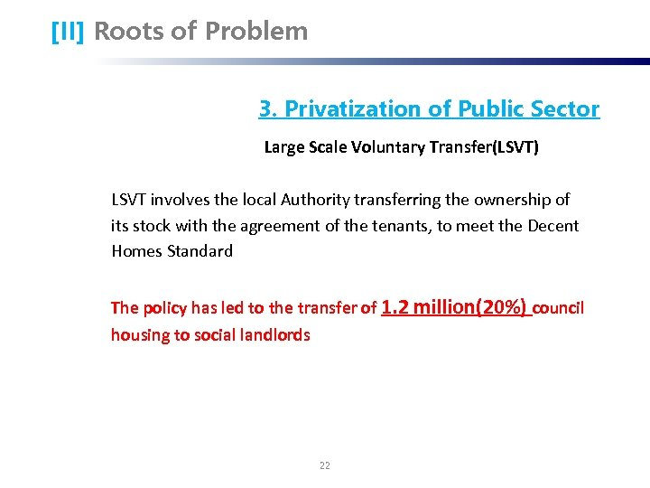 [II] Roots of Problem 3. Privatization of Public Sector Large Scale Voluntary Transfer(LSVT) LSVT
