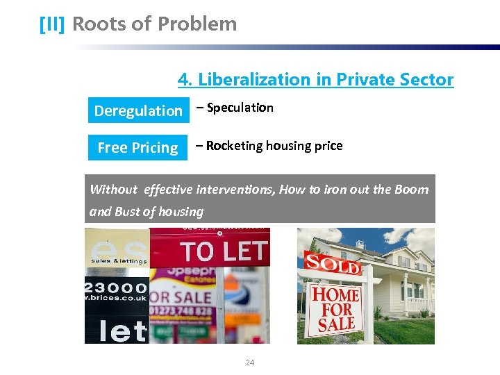 [II] Roots of Problem 4. Liberalization in Private Sector Deregulation – Speculation Free Pricing