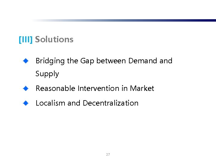 [III] Solutions Bridging the Gap between Demand Supply Reasonable Intervention in Market Localism and