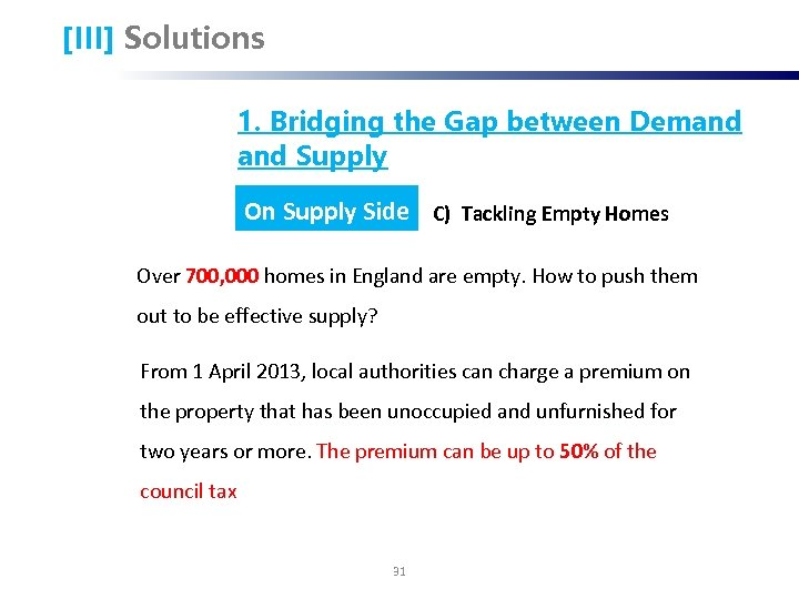 [III] Solutions 1. Bridging the Gap between Demand Supply On Supply Side C) Tackling