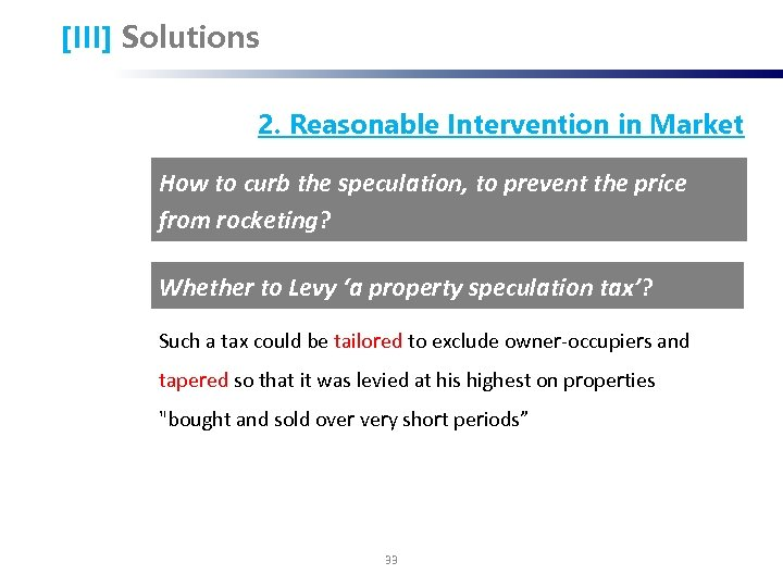 [III] Solutions 2. Reasonable Intervention in Market How to curb the speculation, to prevent