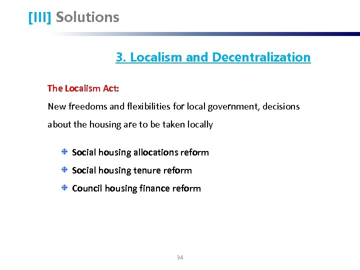[III] Solutions 3. Localism and Decentralization The Localism Act: New freedoms and flexibilities for