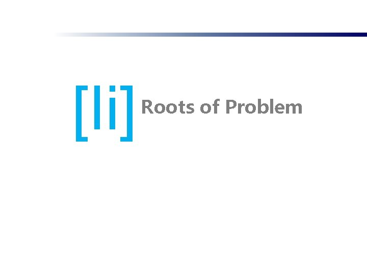 [Ii] Roots of Problem