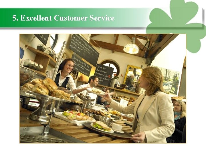 5. Excellent Customer Service