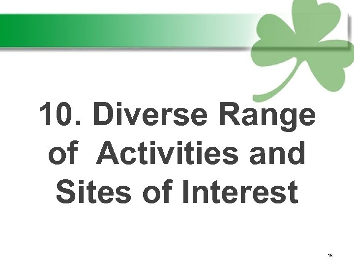 10. Diverse Range of Activities and Sites of Interest 18