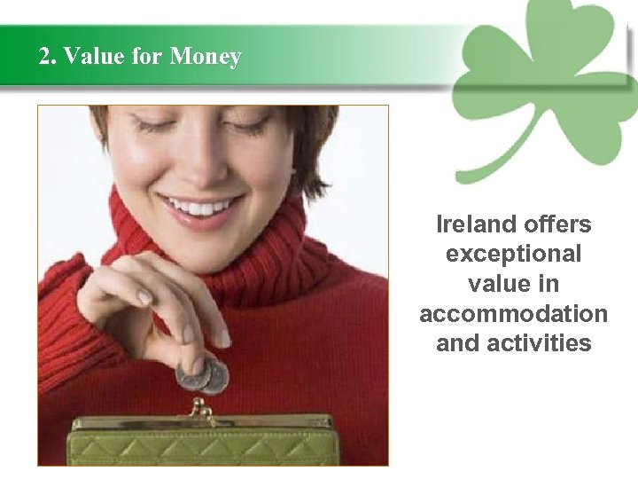 2. Value for Money Ireland offers exceptional value in accommodation and activities