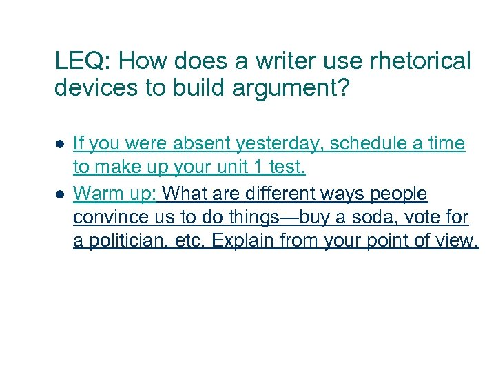 LEQ: How does a writer use rhetorical devices to build argument? l l 1