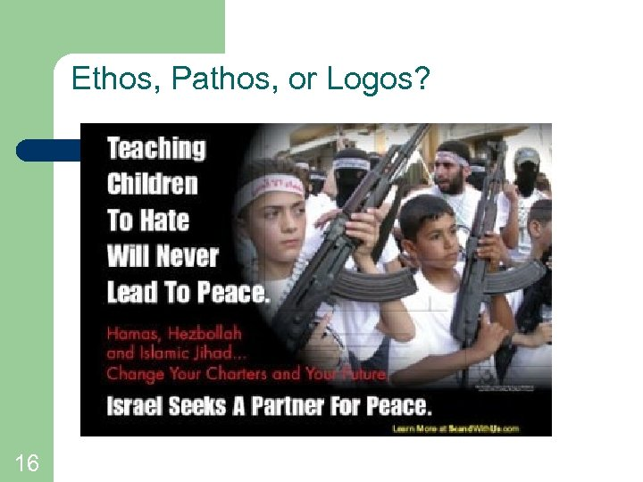 Ethos, Pathos, or Logos? 16