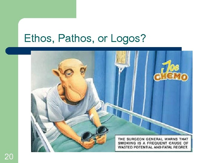 Ethos, Pathos, or Logos? 20