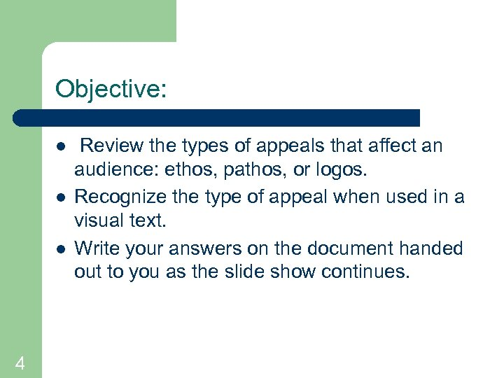 Objective: l l l 4 Review the types of appeals that affect an audience: