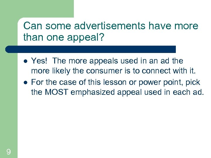 Can some advertisements have more than one appeal? l l 9 Yes! The more