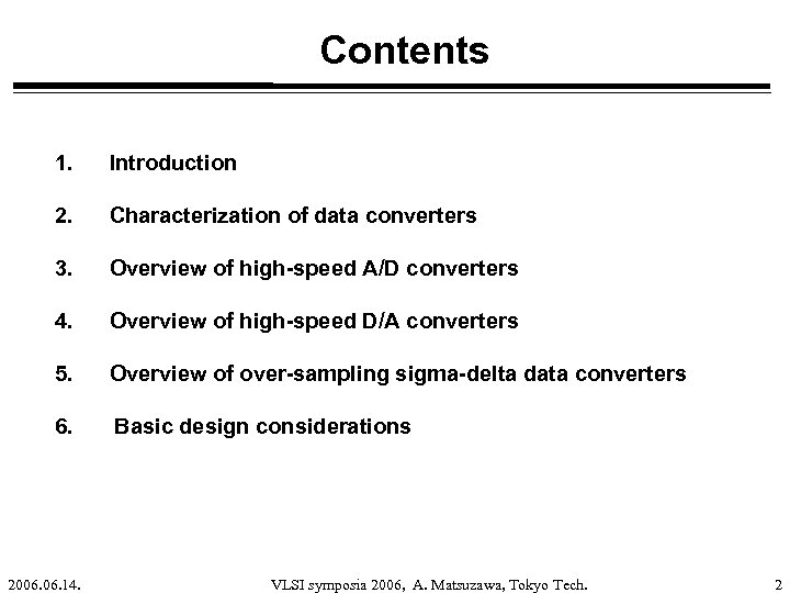 Contents 1. Introduction 2. Characterization of data converters 3. Overview of high-speed A/D converters