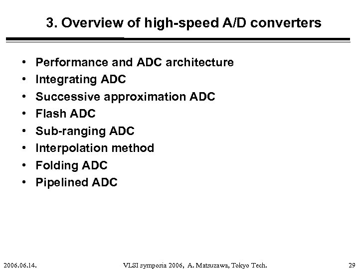 3. Overview of high-speed A/D converters • • Performance and ADC architecture Integrating ADC