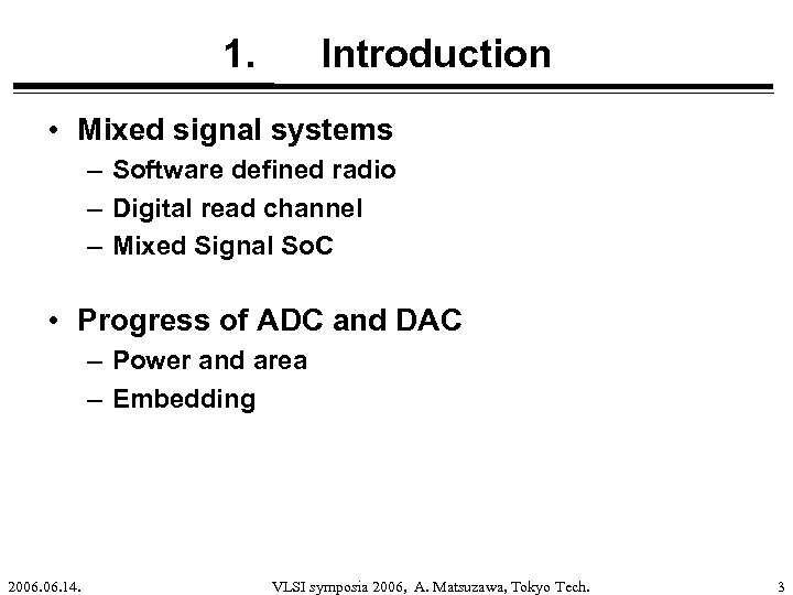 1. Introduction • Mixed signal systems – Software defined radio – Digital read channel