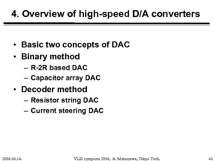 4. Overview of high-speed D/A converters • Basic two concepts of DAC • Binary