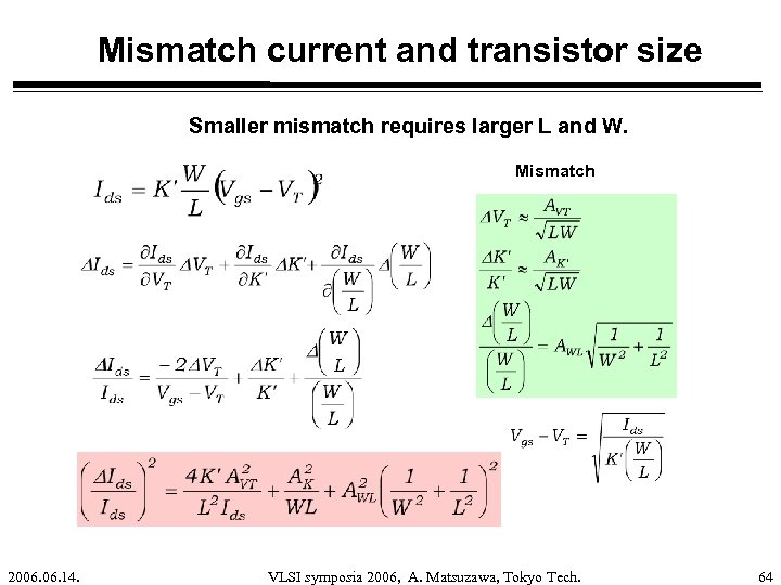 Mismatch current and transistor size Smaller mismatch requires larger L and W. Mismatch 2006.