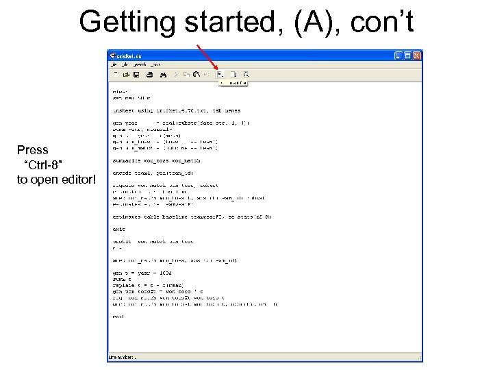 """Getting started, (A), con't Press """"Ctrl-8"""" to open editor!"""