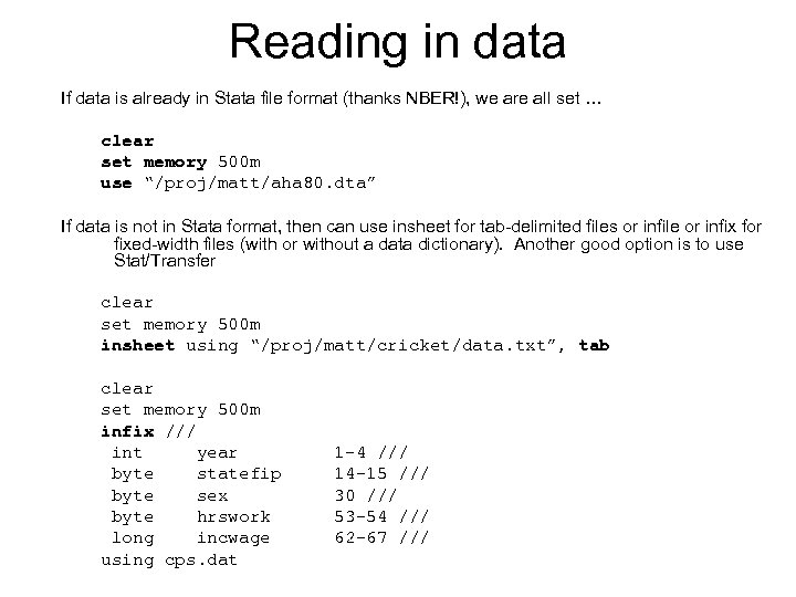Reading in data If data is already in Stata file format (thanks NBER!), we