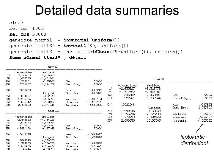 Detailed data summaries clear set mem 100 m set obs 50000 generate normal =
