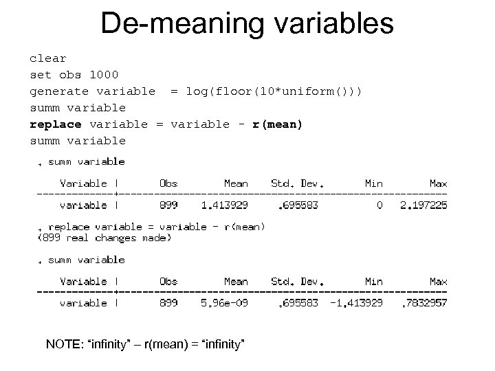 De-meaning variables clear set obs 1000 generate variable = log(floor(10*uniform())) summ variable replace variable