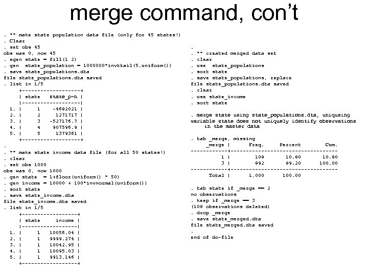 merge command, con't. ** make state population data file (only for 45 states!). Clear.