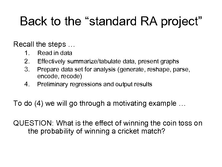 """Back to the """"standard RA project"""" Recall the steps … 1. 2. 3. 4."""