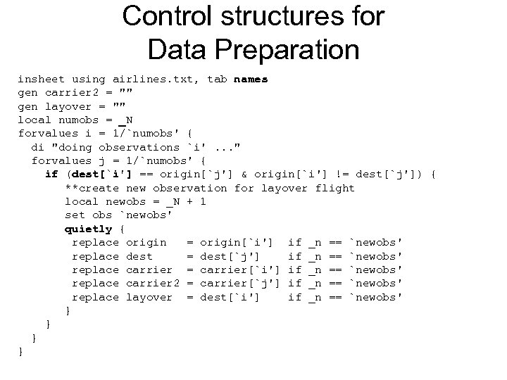 Control structures for Data Preparation insheet using airlines. txt, tab names gen carrier 2