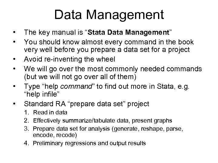 """Data Management • • • The key manual is """"Stata Data Management"""" You should"""