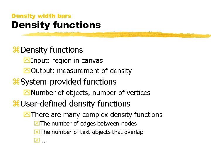 Density width bars Density functions z Density functions y. Input: region in canvas y.