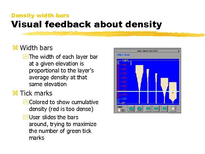 Density width bars Visual feedback about density z Width bars y The width of
