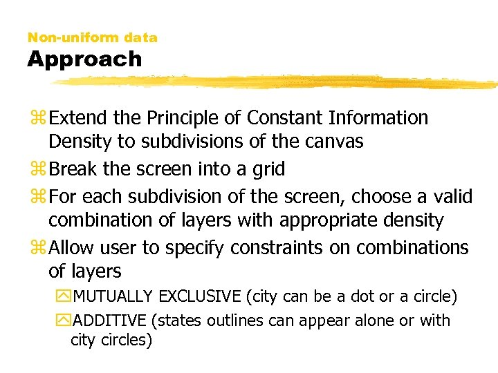 Non-uniform data Approach z Extend the Principle of Constant Information Density to subdivisions of