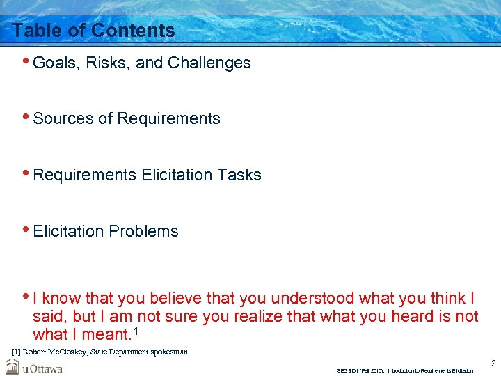 Table of Contents • Goals, Risks, and Challenges • Sources of Requirements • Requirements